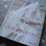 Das Hochzeitskleid – Ein Traum in Weiß